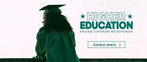 Higher Education - Cursos de graduação e pós graduação no exterior